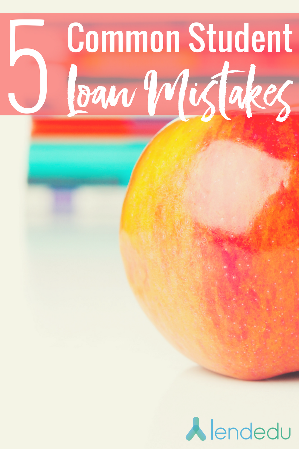 5 Common Student Loan Mistakes You Can Avoid Student