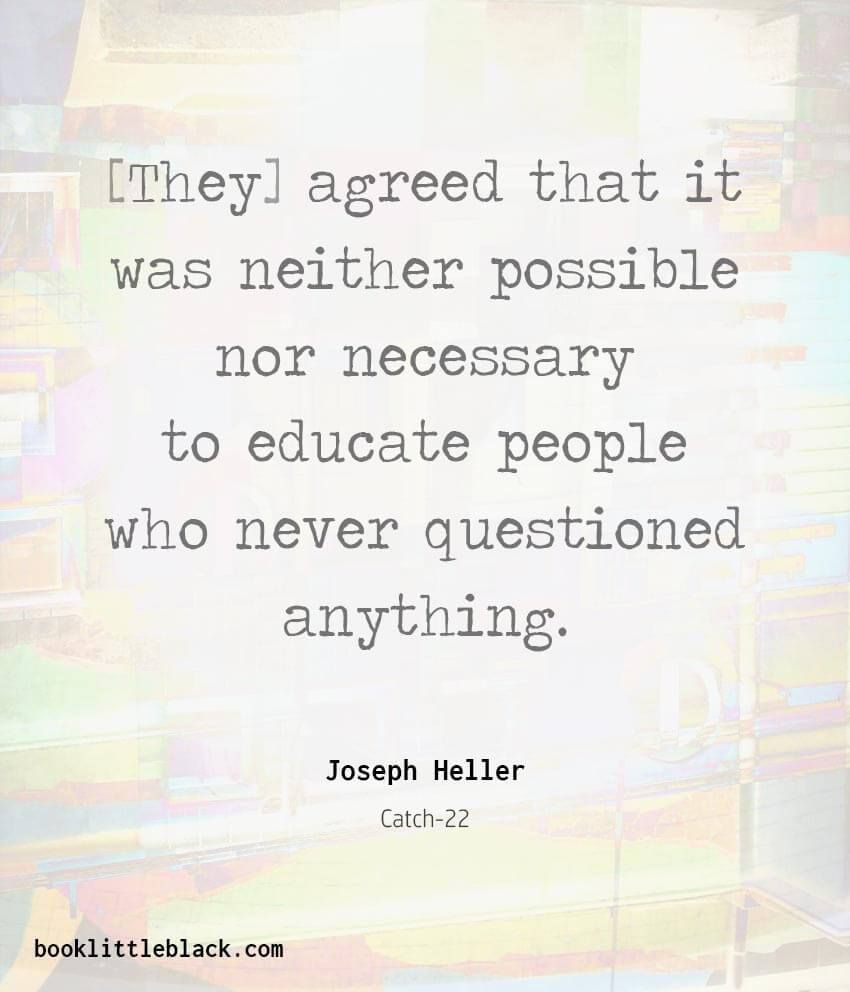 Catch 22 Quote By Joseph Heller Joseph Heller Literature Quotes Quotes About Moving On