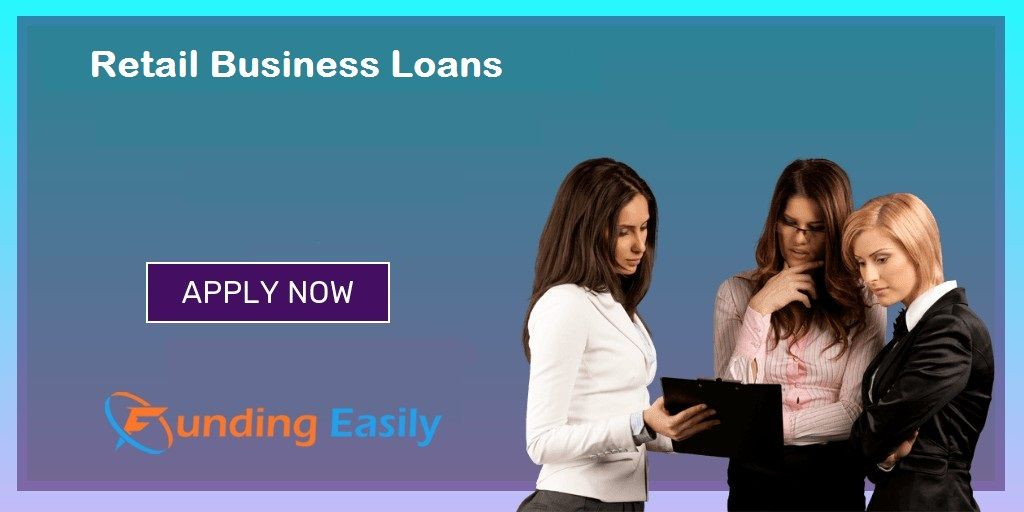 Retail Business Loans Small Business Loans Business Loans Loan