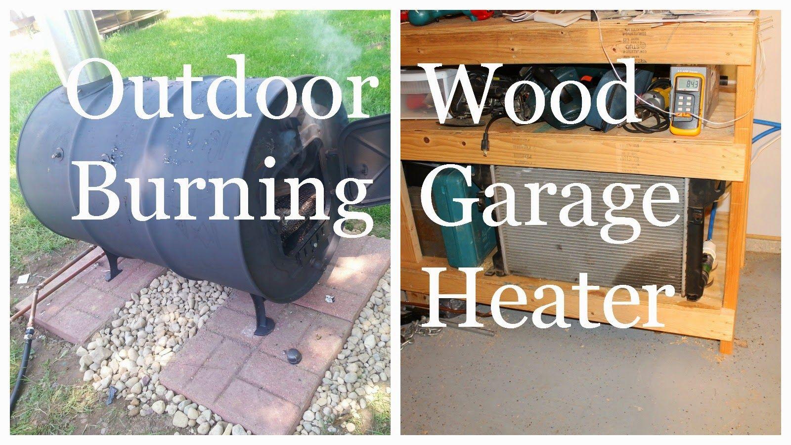 Outdoor Wood Burning Garage Heater   Heat Your Garage For Free Using A Car  Radiator!