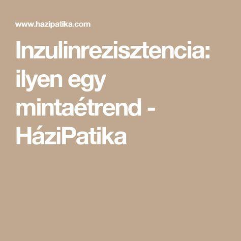 Inzulinrezisztencia: ilyen egy mintaétrend - HáziPatika..