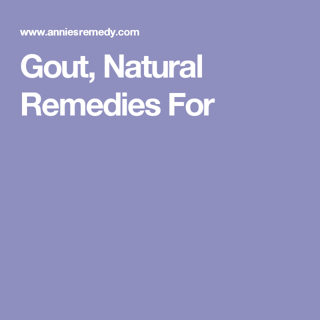 Gout, Natural Remedies For