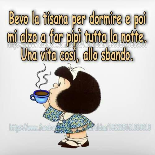 Mafalda - bevo la tisana per dormire ... | Immagini citazioni divertenti,  Citazioni dei fumetti, Citazioni divertenti