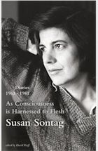 As Consciousness Is Harnessed to Flesh: Diaries 1964-1980 by Susan Sontag – review, The Guardian
