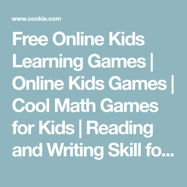 Free Online Kids Learning Games Online Kids Games Cool Math