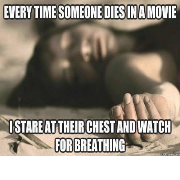 Every Time Someone Dies In A Movie I Stare Attheirchestandwatcy Breathing L2gtv Laugh2go Laugh2go Laugh2go Com Fu Cute Jokes Funny Images Funny Quotes