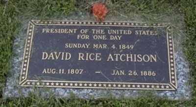 David Atchison was President of the United States for one day in 1849. He spent most of it sleeping.