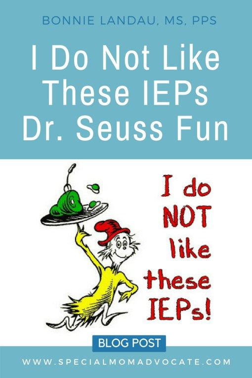 I Do Not Like These IEPs is part of Special needs teacher, Individualized education program, Special education teacher, Special needs students, Special education law, Special needs mom - IEPs Dr  Seuss Style (author unknown) Do you like these IEPs  I do not like these IEP's I do not like them, Jeeze Louise We test, we check we plan, we meet but nothing ever seems complete  Would you, could you like the form  I do not like the form I see  Not page 1, …