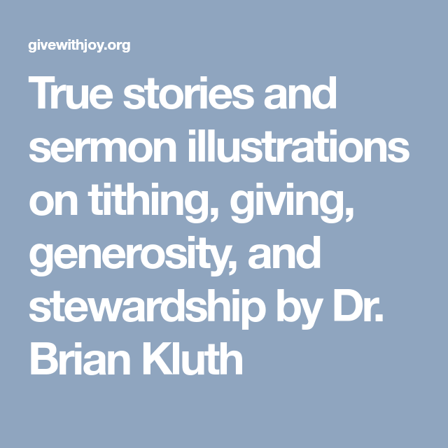 True stories and sermon illustrations on tithing, giving