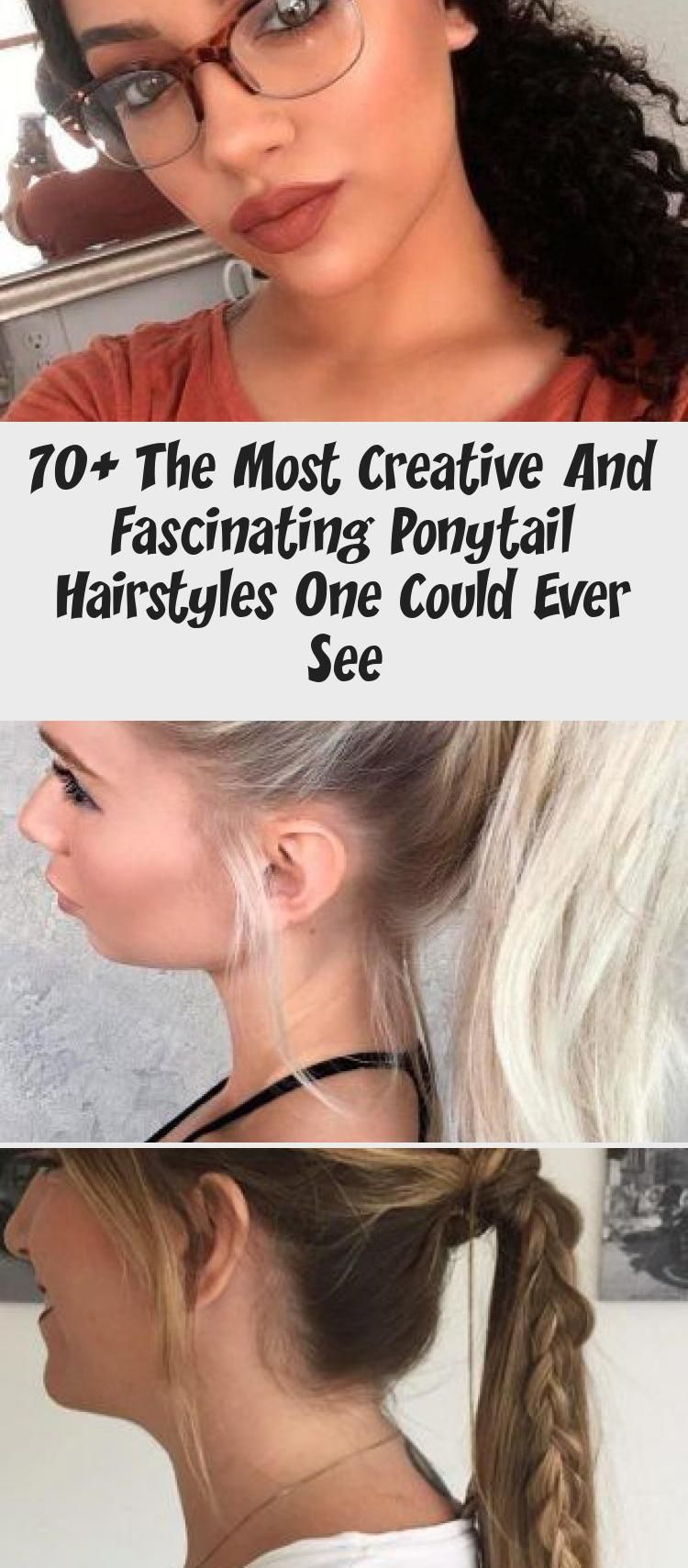 70 The Most Creative And Fascinating Ponytail Hairstyles One Could Ever See Hairstyle In 2020 Ponytail Hairstyles Hair Styles Loose Hairstyles