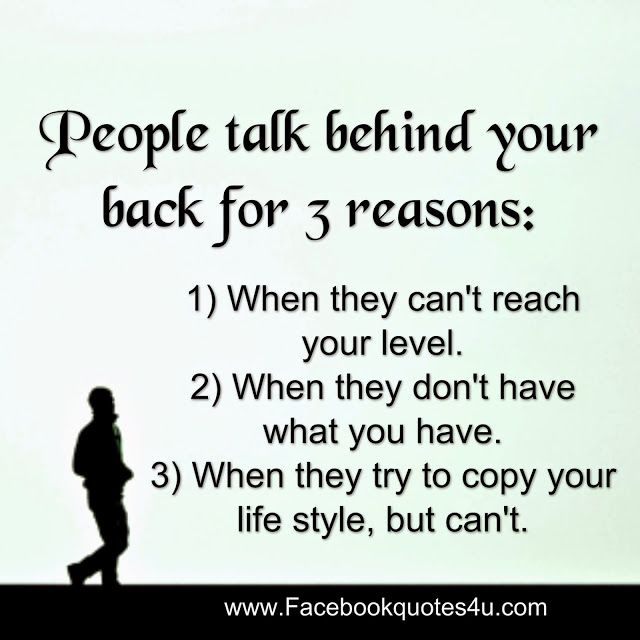 Facebook Quotes People Talk Behind Your Back For 3 Reasons Ideas