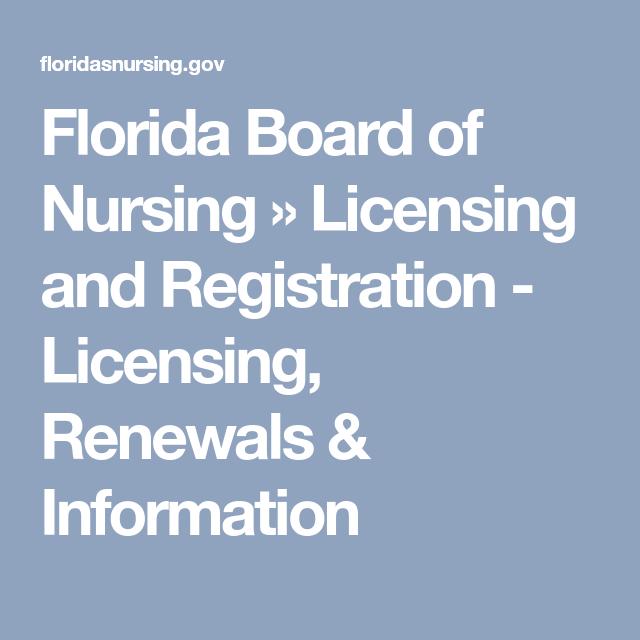 florida board of nursing » licensing and registration - licensing