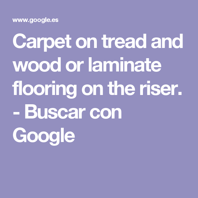 Best Carpet On Tread And Wood Or Laminate Flooring On The Riser 400 x 300