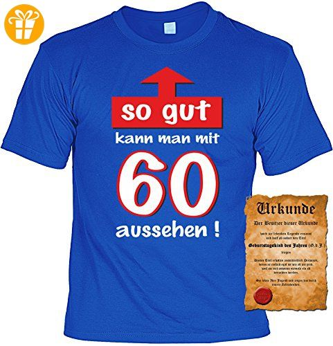 Zum 60 Geburtstag lustiges Geburtstags T-shirt : So gut kann man mit 60  aussehen