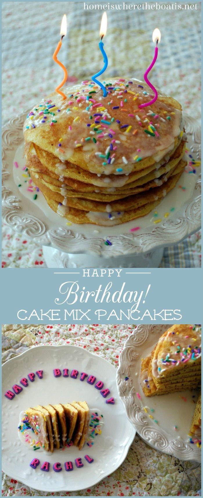 Happy Birthday Cake Mix Pancakes Food Pinterest Cake mix