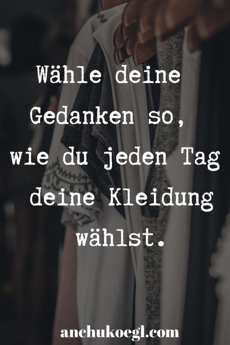 Photo of Wähle deine Geedanken so, wie du jeden Tag deine Kleidung wählst.