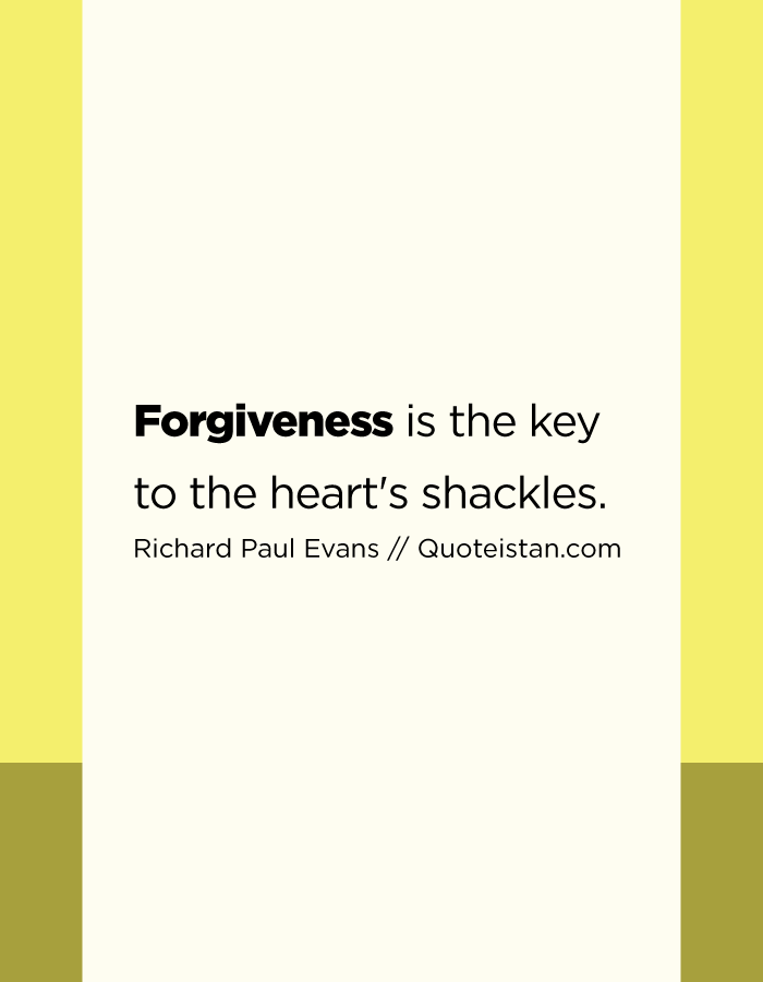 #Forgiveness Is The Key To The Heartu0027s Shackles. Photo QuotesWise  QuotesInspirational ...