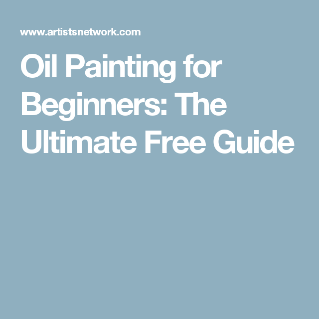 Oil painting basics inspiration for Oil painting instructions for beginners