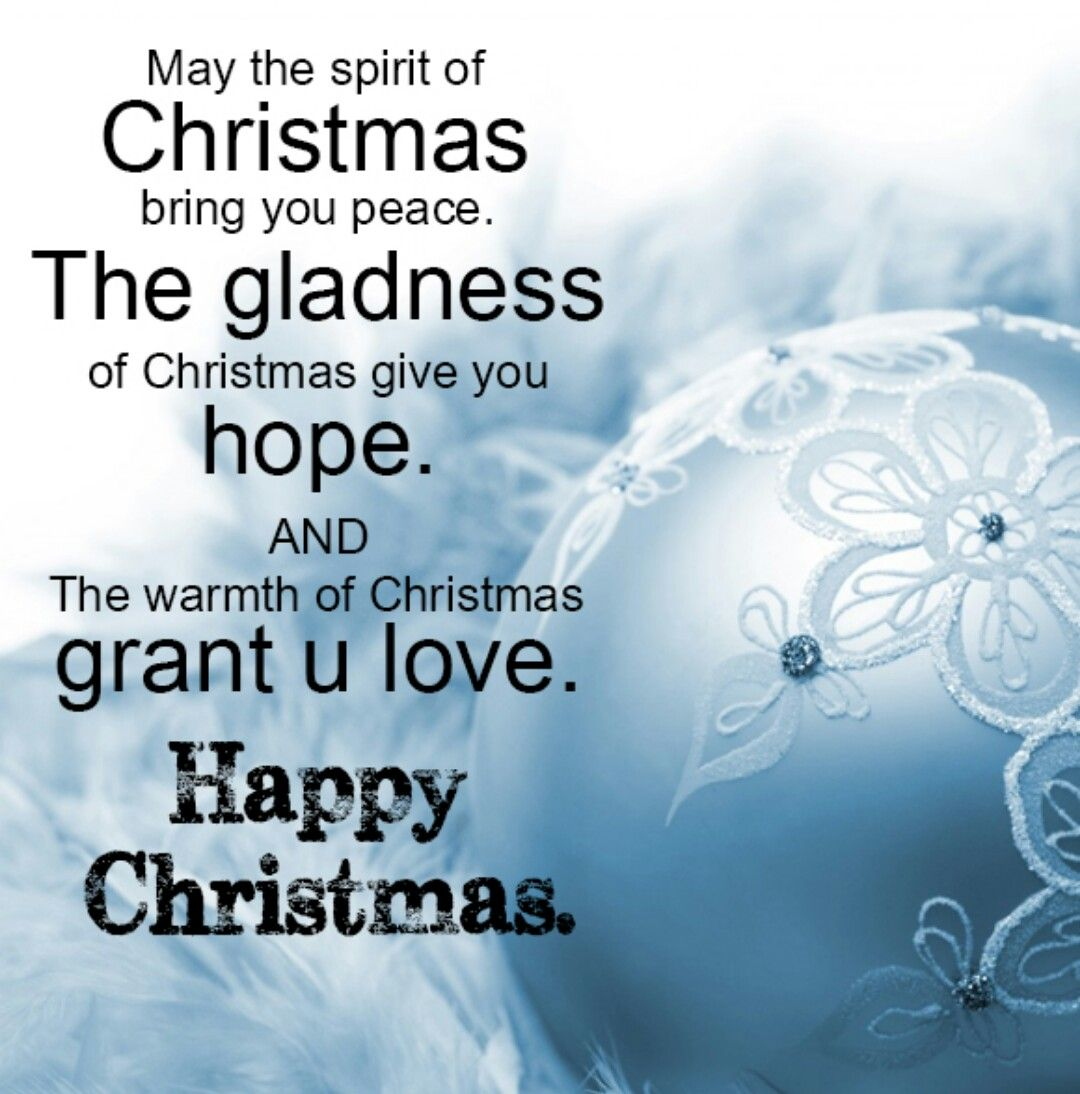May The Spirit Of Christmas Bring You Peace The Gladness Of Christmas Give Y Christmas Wishes Messages Christmas Greetings Quotes Christmas Wishes Greetings