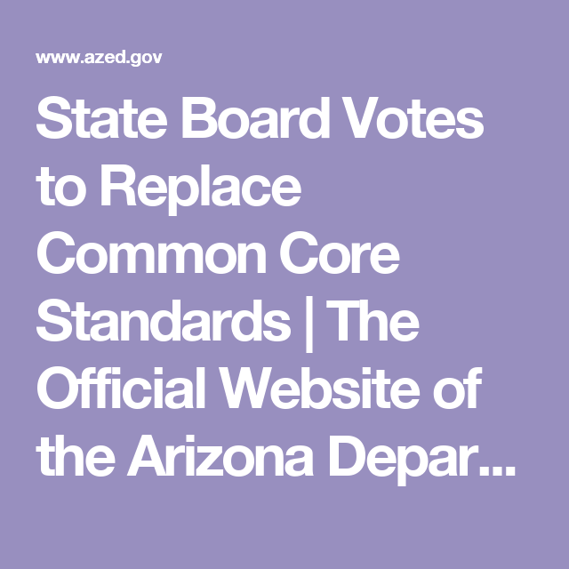 State Board Votes to Replace Common Core Standards   The Official Website of the Arizona Department of Education