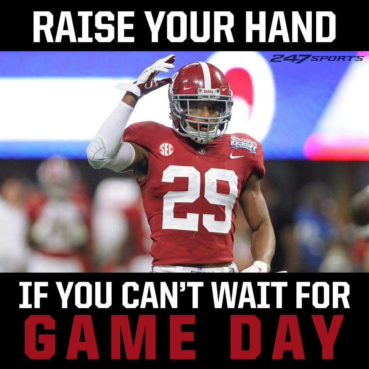 Raise Your Hand If You Can T Wait For Game Day Alabama Crimson Tide Alabama Crimson Tide Football Alabama Football Team