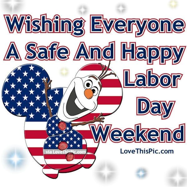 Wishing Everyone A Safe And Happy Labor Day Weekend Labour Day Weekend Labour Day Wishes Labor Day Quotes
