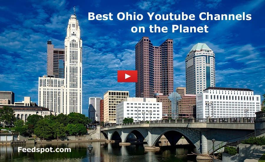 Top 20 Ohio Youtube Channels To Follow in 2019 Ohio