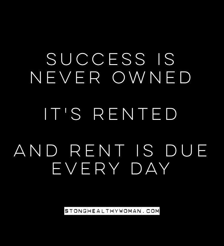 Motivational Quotes About Success: #Success Is Never Owned, It's Rented