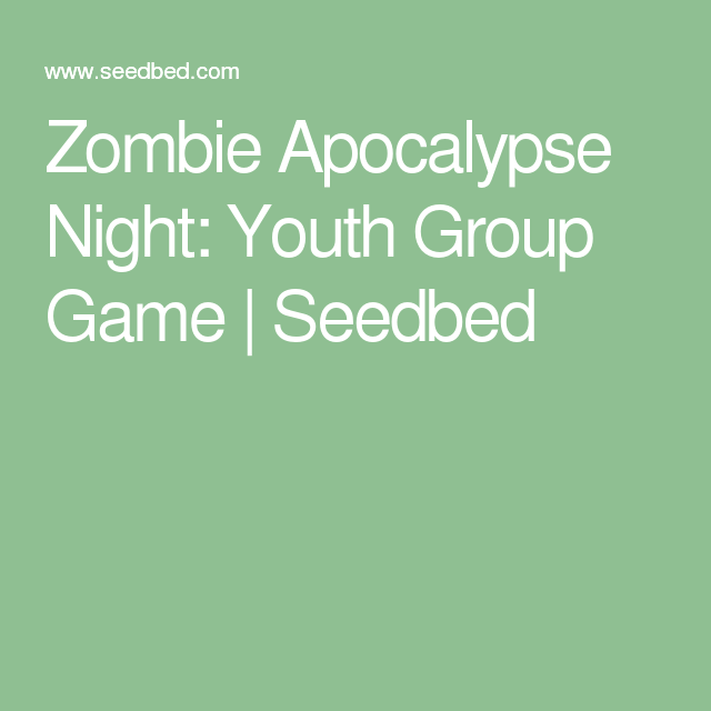 Youth Pastor Church Nite: Zombie Apocalypse Night: Youth Group Game