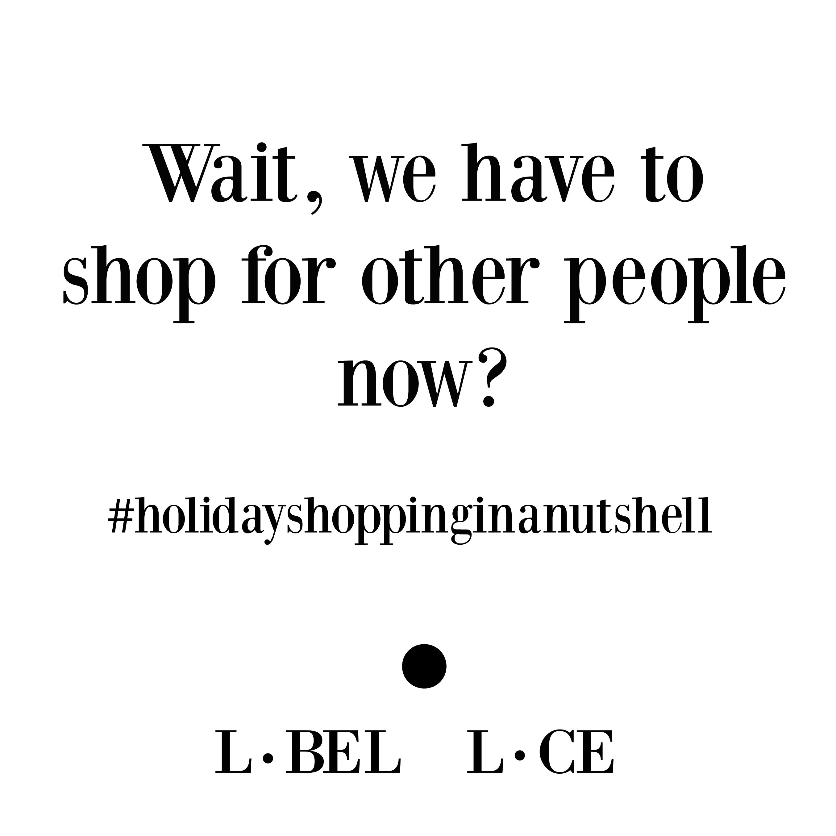 Funny Holiday Shopping Quote We Have To Shop For Other Treat Your Self Shopping Quotes Holiday Shopping Quotes Shop Small Quotes