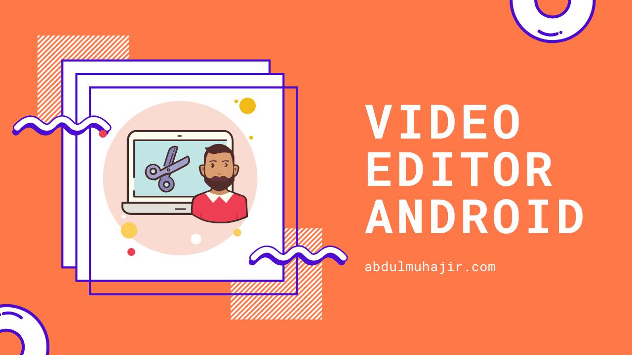 7 Aplikasi Edit Video Untuk Android Gratis Untuk Pemula Android Aplikasi Video