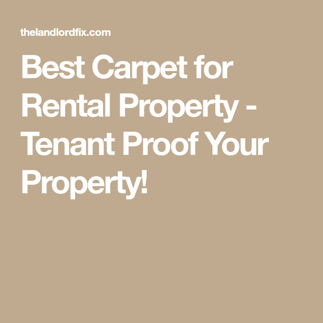 Best Carpet For Rental Property Tenant Proof Your Property