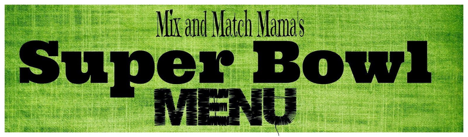 Super Bowl Menu (Mix and Match Mama)