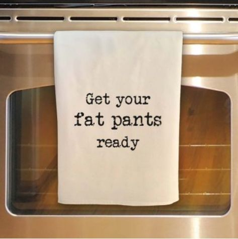 Get your fat pants ready towel #dishtowels