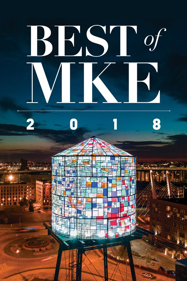 Best Of Milwaukee 2018 Here S What Magazine Readers Deem To Be The In Our Fair City Plus A Few Picks From Staff Round