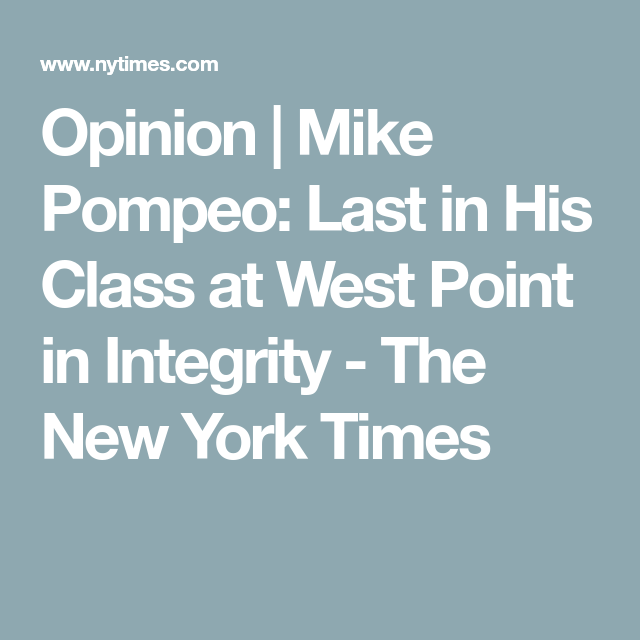Mike Pompeo: Last in His Class at West Point in Integrity ...