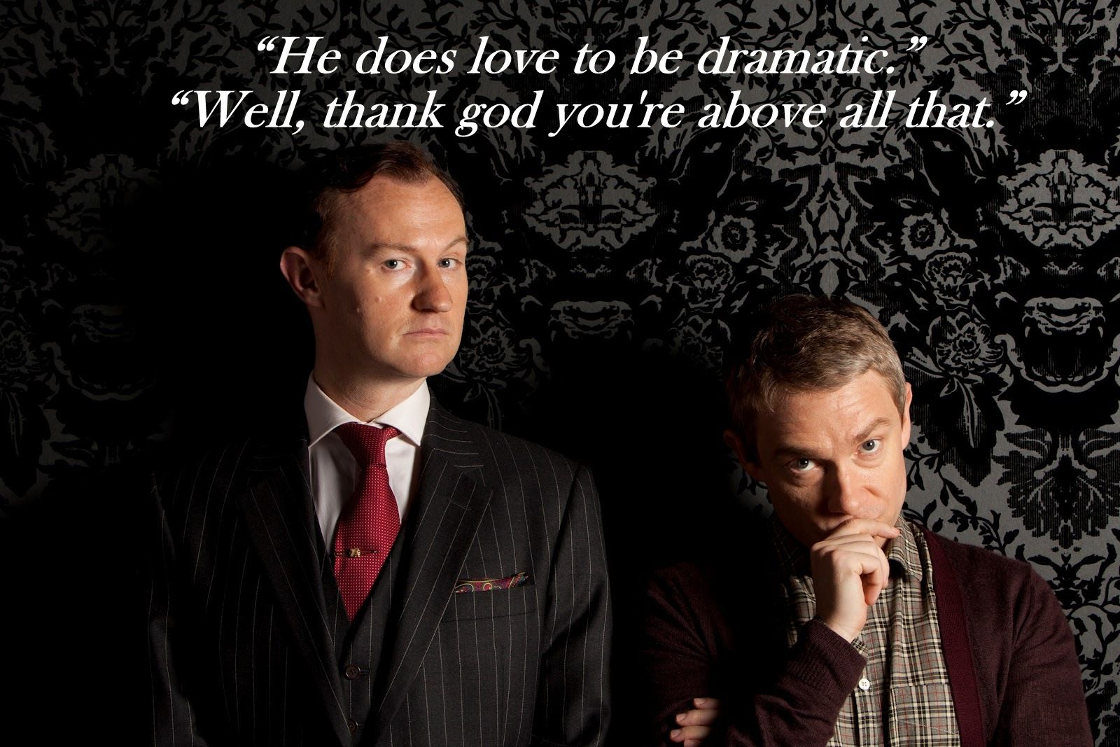 By far one of my favorite John Watson quotes. YES!