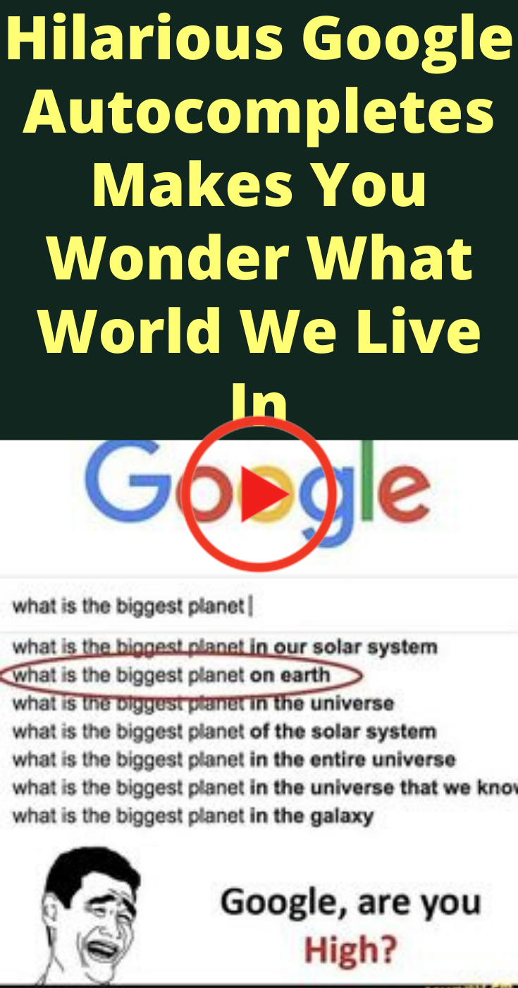 #Hilarious #Google #Autocompletes #Makes #You #Wonder #What #World #We #Live #In #funnyvideos
