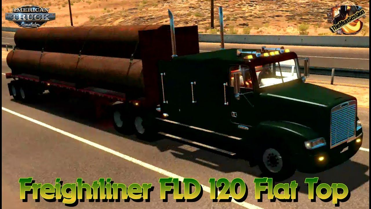 Freightliner Fld 120 Flat Top Big Tubes 41 500 Lb Rail Export Eiko T In 2021 American Truck Simulator Carson City Freightliner