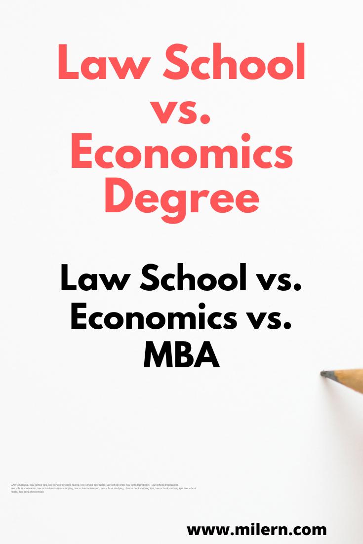 Law School Vs Economics Degree In 2020 With Images Law School