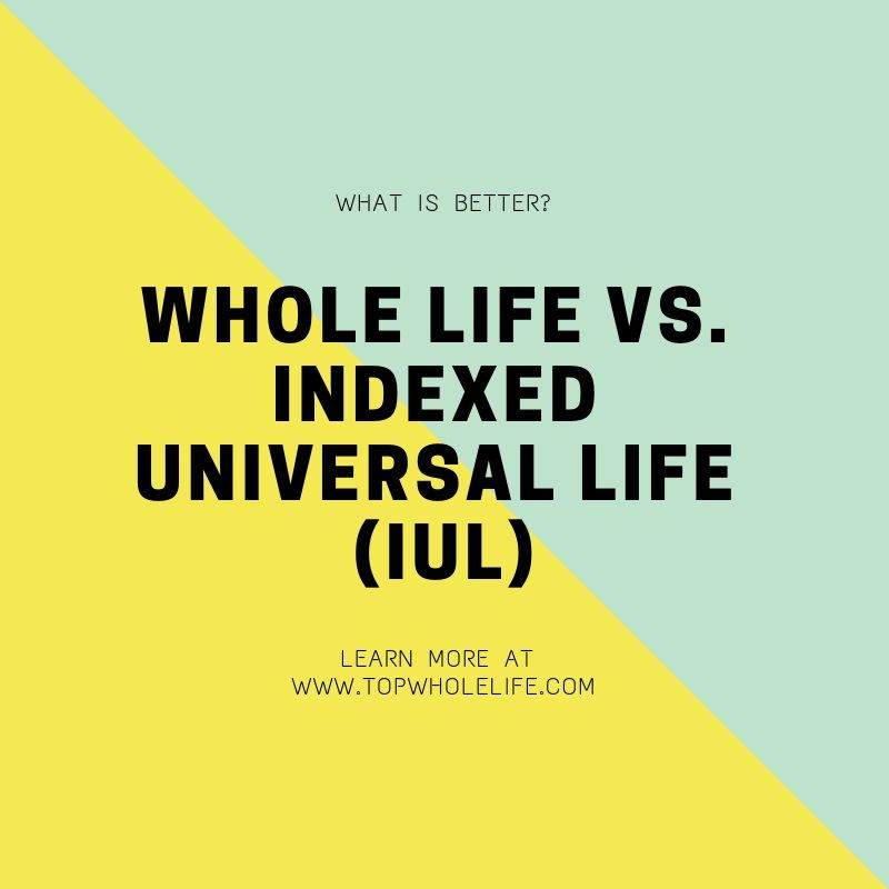 What Is A Better Option See The Differences Between Whole Life Vs