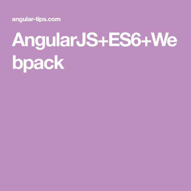 AngularJS+ES6+Webpack In 2019
