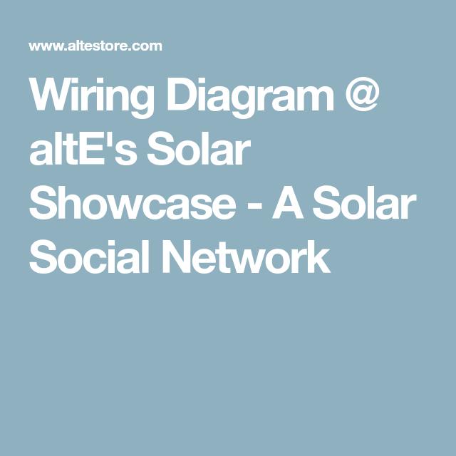 wiring diagram alte s solar showcase a solar social network rh pinterest com wiring diagram solidworks wiring diagram solenoid jeep cj5