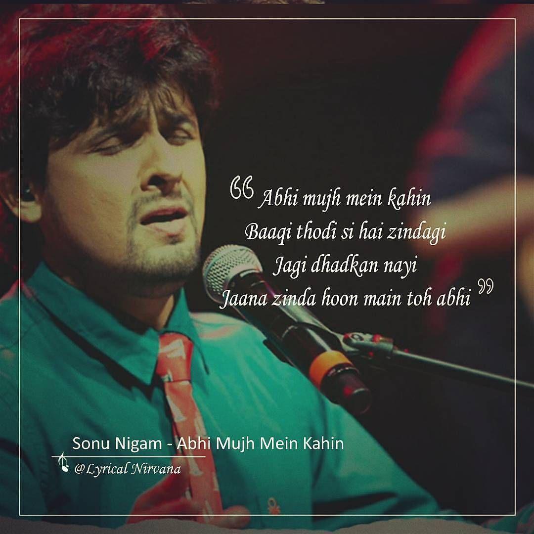 Sonu Nigam Abhi Mujh Mein Kahi Follow Lyrical Nirvana Best Lyrics Page Music Lovers Songs Lyrics Music Sonu Nigam Music Lovers Lyrics