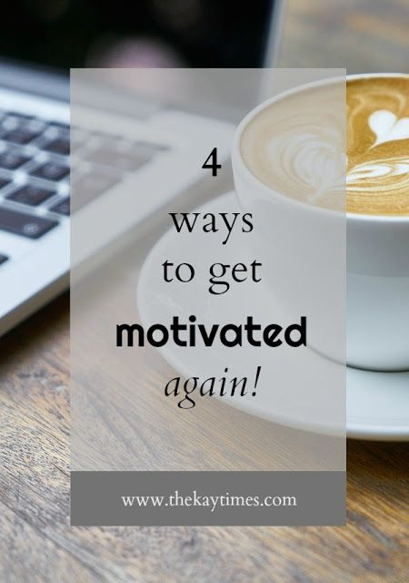Four ways to get motivated to do anything | www.thekaytimes.com