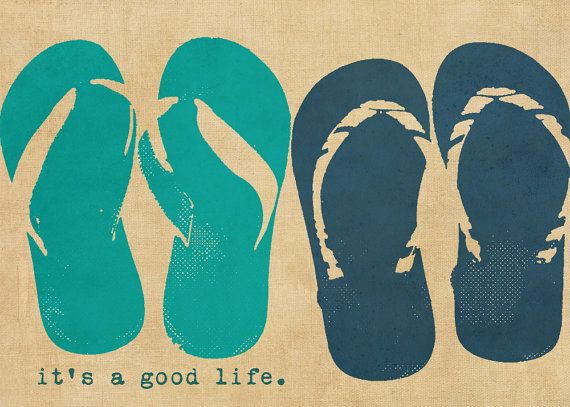 Flip flops Beach Summer Typography Positivity  print by Dawn Smith