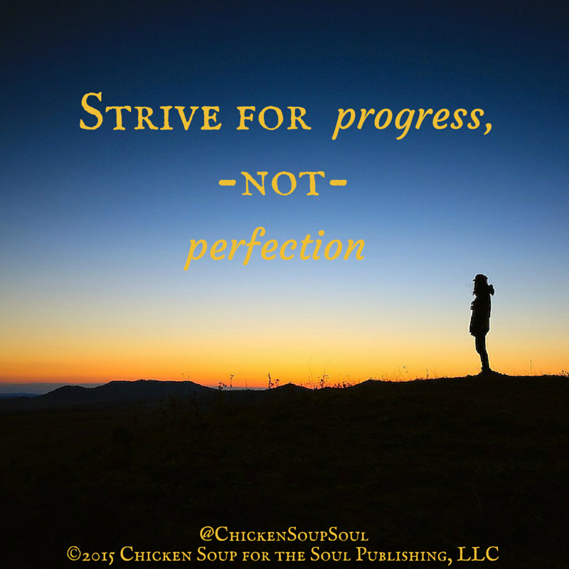 """Persistence Motivational Quotes: """"Strive For Progress, Not Perfection."""" ~Author Unknown"""
