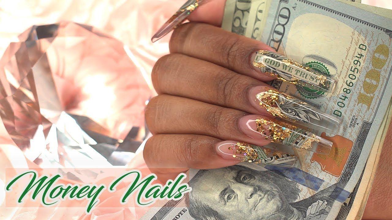 Payday Money Nails Encapsulated Acrylic Nails Longhairprettynails Youtube Bling Acrylic Nails Nail Forms Long Acrylic Nails