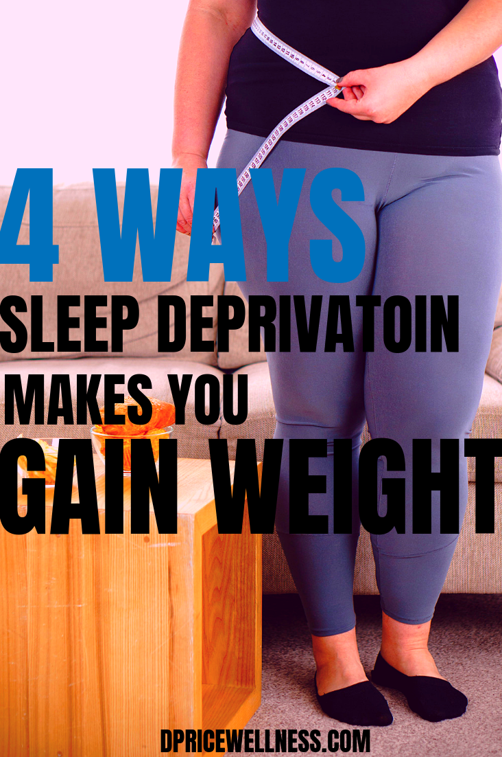 4 Ways Sleep Deprivation Can Make You Gain Weight + 9 Ways To Get More Sleep.   Exercise And Fitness...