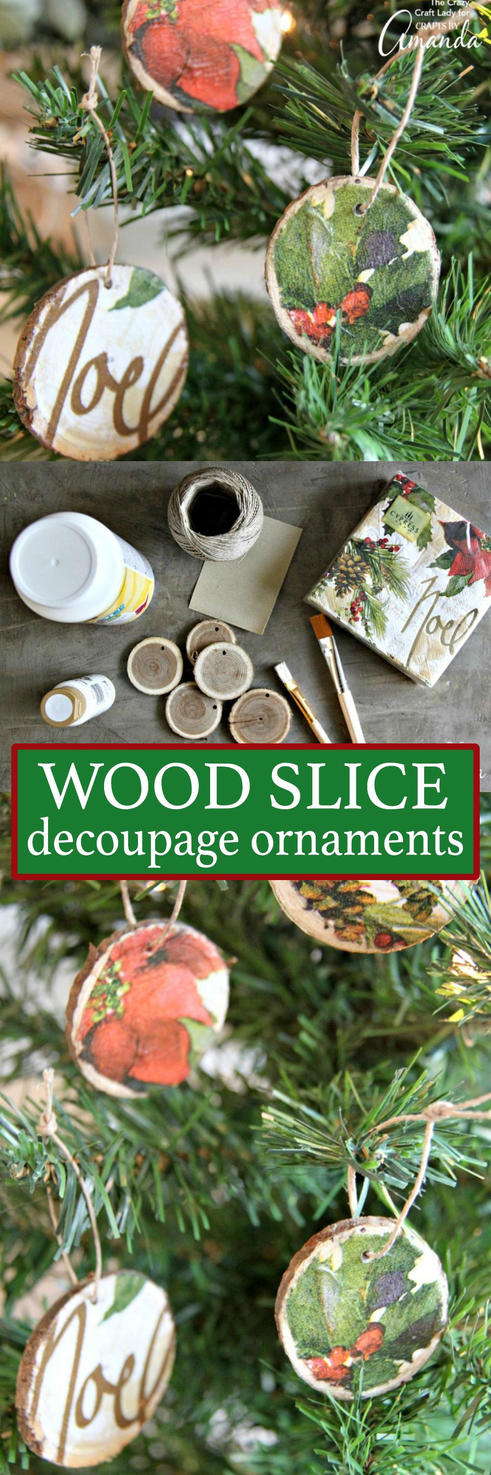 These Decoupage Wood Slice Ornaments Are An Easy Way To Make Your Own Tree Ornaments Use Paper Napki Christmas Ornaments Christmas Projects Diy Decoupage Wood